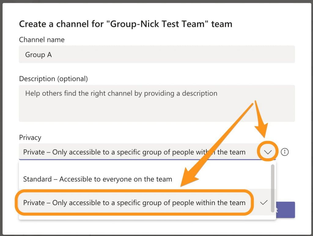 Creating a Channel in Teams offers 'standard' or 'private' option, in this case we are selecting private