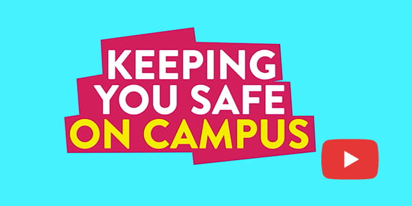 Keeping you safe on campus