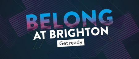 Belong at Brighton - get ready