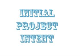 Initial Project Intent