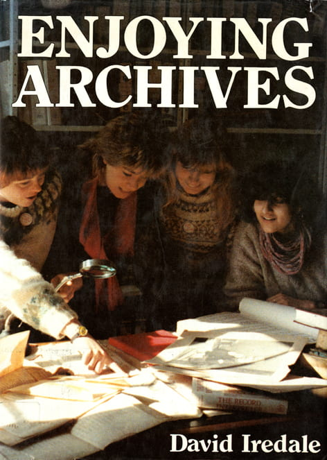 Cover of the Enjoying Archives book by David Iredale.