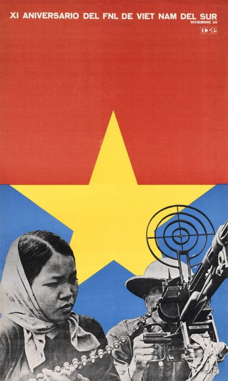 Poster shows a black and white photo of a woman in a scarf feeding bullets into a machine gun operated by a soldier. The background is a yellow star against red and blue- the colours of the National Liberation Front (Viet Cong) flag.