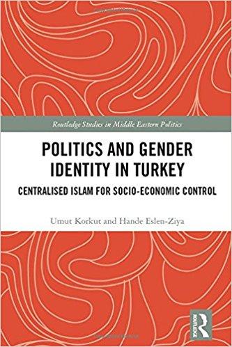 Hande Eslen's New Book - Politics and Gender Identity in Turkey: Centralised Islam for Socio-Economic Control