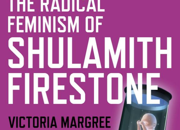 The radical feminism of Shulamith Firestone by Victoria Margree