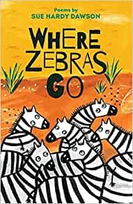Where zebras go, front cover