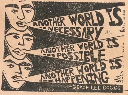 """Another world is necessary. Another world is possible. Another world is happening."" An enormous message summed up by the words of Grace Lee Boggs has become the cover image of the project. (source: Hannah Lewis www 2021)"