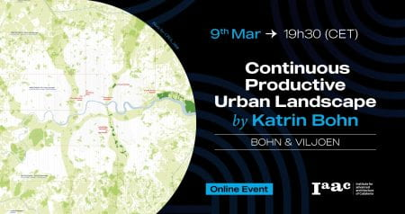 Bohn&Viljoen's public lectured about their urban design concept Continuous Productive Urban Landscape. (source: IAAC/B&V 2021)