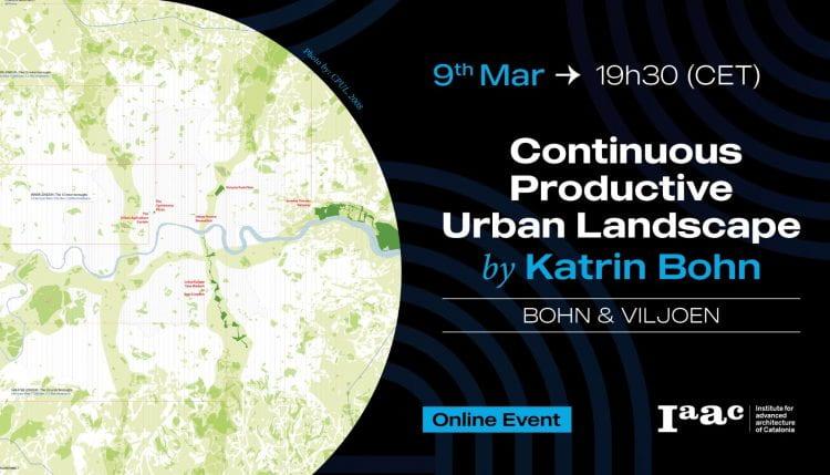 Bohn&Viljoen's public lectured about their urban design concept Continuous Productive Urban Landscape. (source: IAAC/B&V 2021)
