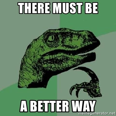 Philosoraptor meme - there must be a better way