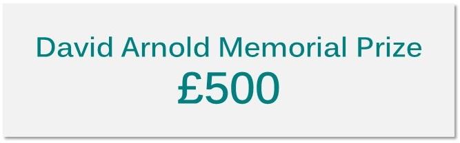 David Arnold Memorial Prize £500