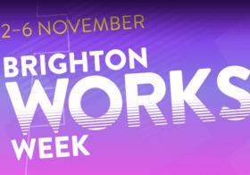 Brighton Works Week 2-6 Nov