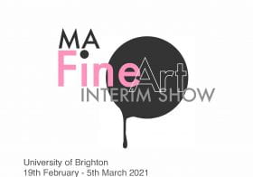 MA Fine Art Interim Show 19th February – 5th March