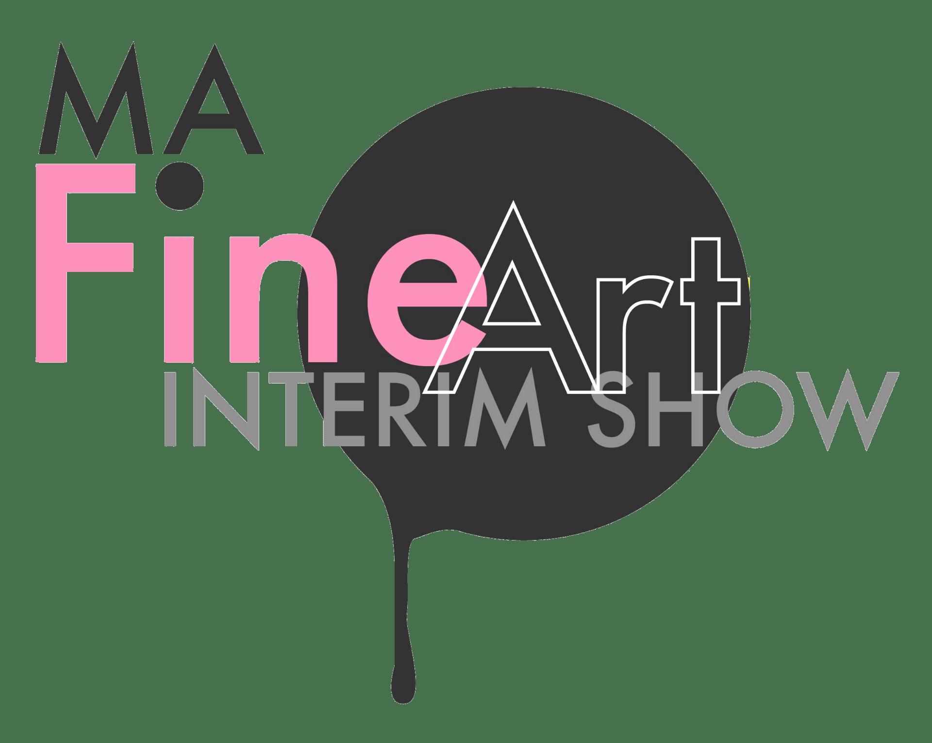 MA Fine Art – Interim Show 2021
