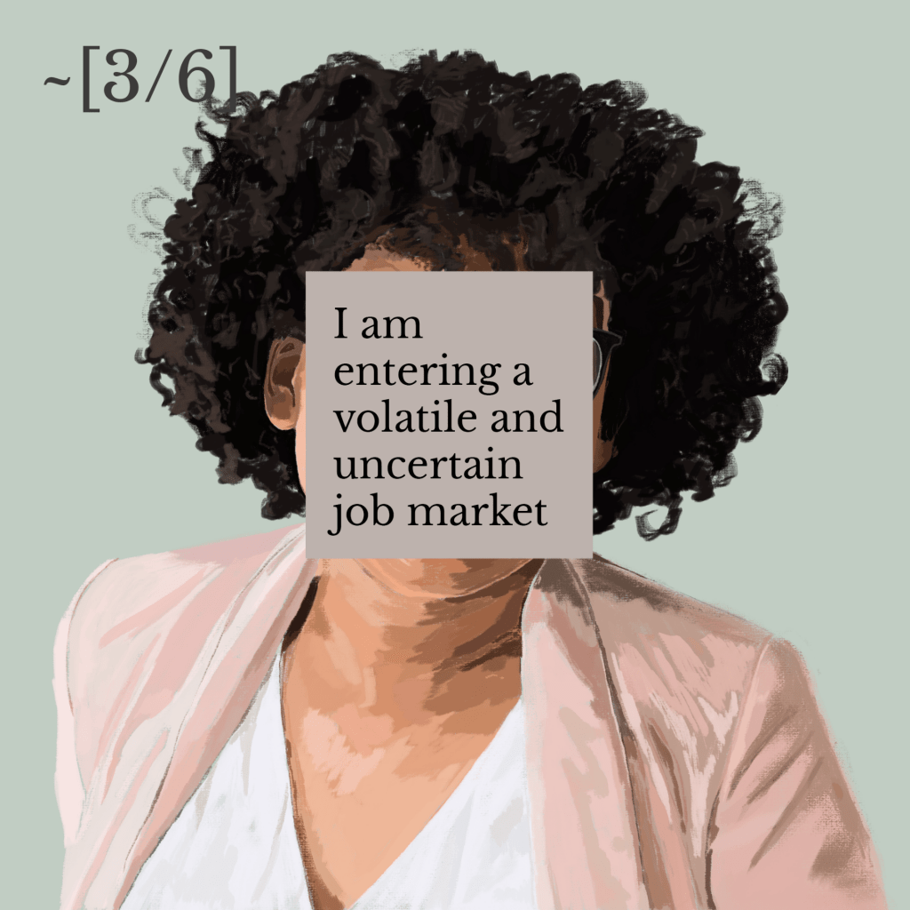 Illustration of a person wearing a pink blazer with a white t-shirt with curly dark hair. An annotation over their face reads 'I am entering a volatile and uncertain job market' with 3/6
