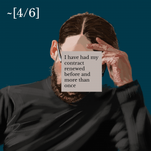 Illustration of a person with a hand to their head with a grey jumber on with glasses and a beard. Over the face an annotation reads 'I have had my contract renewed before and more than once' with 4/6