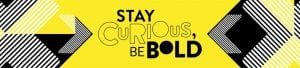 University of Brighton, Stay Curious, Be Bold
