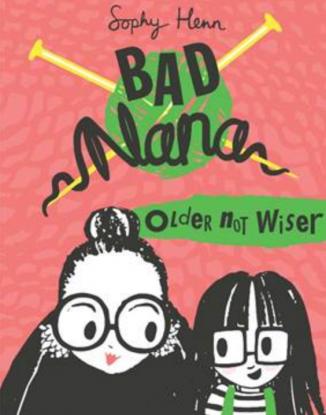 Bad Nana by Sophy Henn