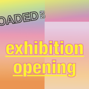 Join the School of Architecture and Design for the launch of LOADED 2020