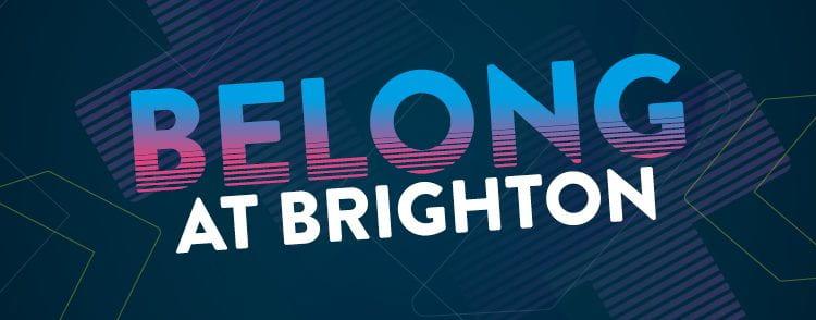 Belong at Brighton words on a blackbackground