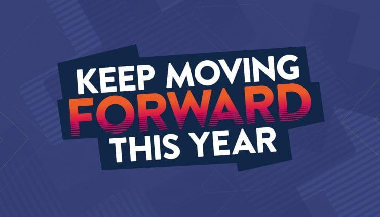 keep moving forward this year slogon