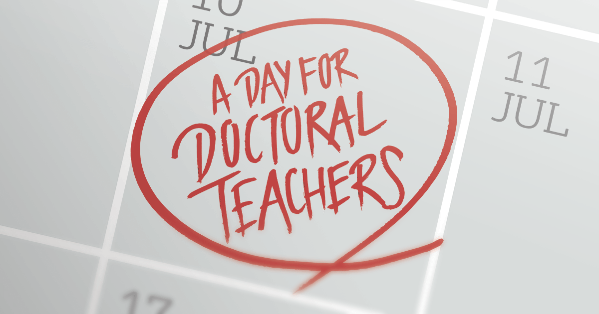 Calendar with 'A Day for Doctoral Teachers' written on 10 July