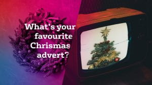 What's your Favourite Christmas Advert?