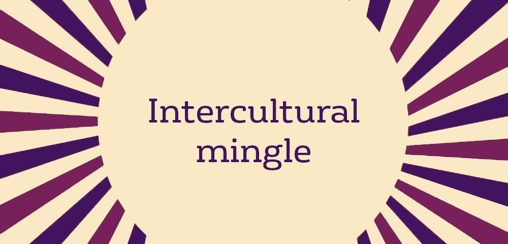 Intercultural mingle