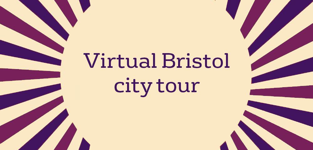 Virtual Bristol city tour