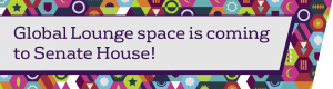 Global Lounge space is coming to Senate House