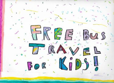 """childs drawing of words """"Free Bus travel for kids!"""""""