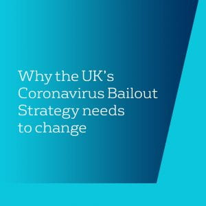 Text: Why the UK's Coronavirus Bailout Strategy needs to change