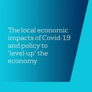 Text: The local economic impacts of Covid-19 and policy to 'level-up' the economy