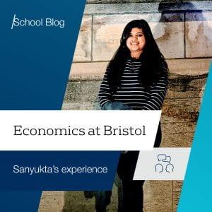 Economics at Bristol: Sanyukta's experience
