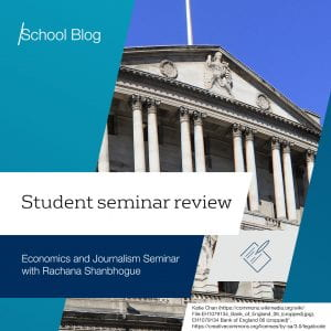 Text reads: Student seminar review, Economics and Journalism seminar with Rochana Shanbhogue. Background image shows Bank of England