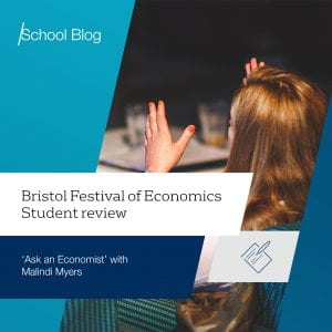 Text reads: Bristol Festival of Economics student review. 'Ask an Economist' with Malindi Myers.