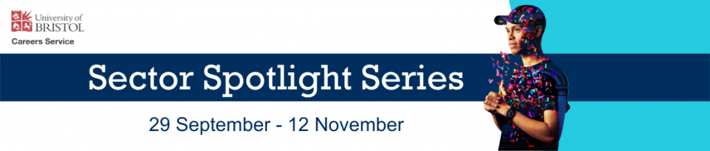 """The wording says """"Sector Spotlight Series. 29 September to 12 November. """" With the Unviersity of Bristol Careers Service logo in the top left hand corner and Jordan, a young man in a hat with confetti behind him, on the elft hand side"""