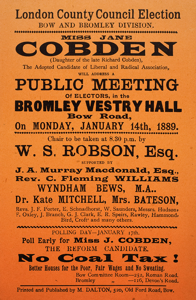 Poster for a public meeting addressed by Miss Jane Cobden. London County Council Elections, January 1889. DM851.