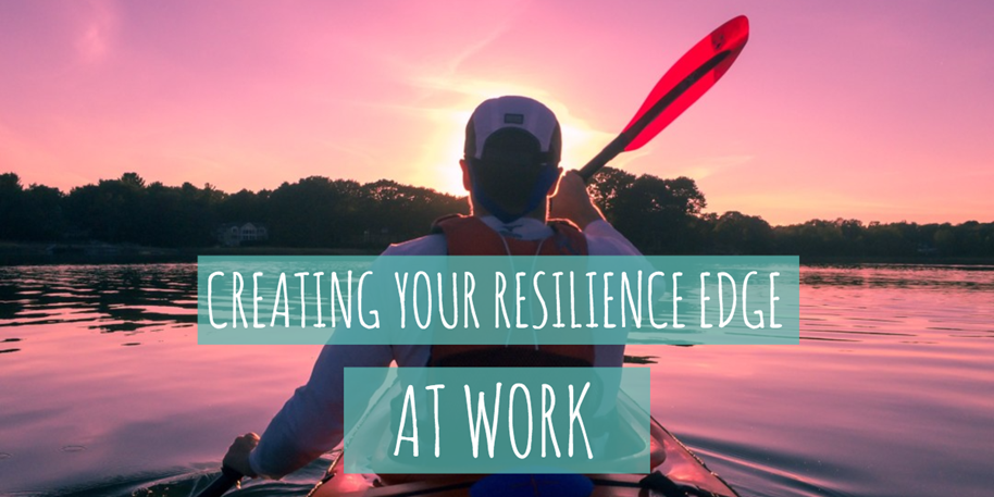 cretaing your resilience edge at work