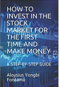 HOW TO INVEST IN THE STOCK MARKET FOR THE FIRST TIME AND MAKE MONEY: A STEP-BY-STEP GUIDE