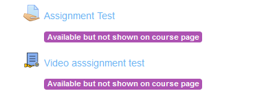 Moodle assignment and Kaltura assignment with notification - Available but not shown on course page