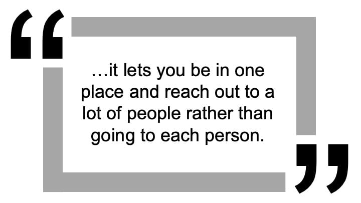 Focus group staff quote from wireless collaboration evaluation, it lets you be in one place and reach out to a lot of people rather than going to each person