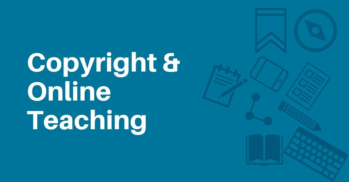 Copyright and Online Teaching