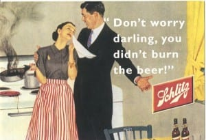 advertisement - don;t worry darling you didn't burn the beer