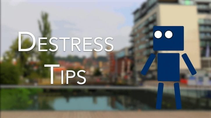 Destress tips