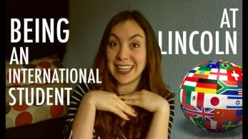 Thumbnail of a girl smiling, next to a globe covered in flags of the world, saying 'Being an international student at Lincoln'