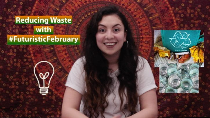 Reducing waste with #FuturisticFebruary