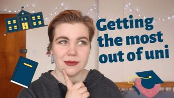 Thumbnail of girl looking confused, saying 'getting the most out of uni'