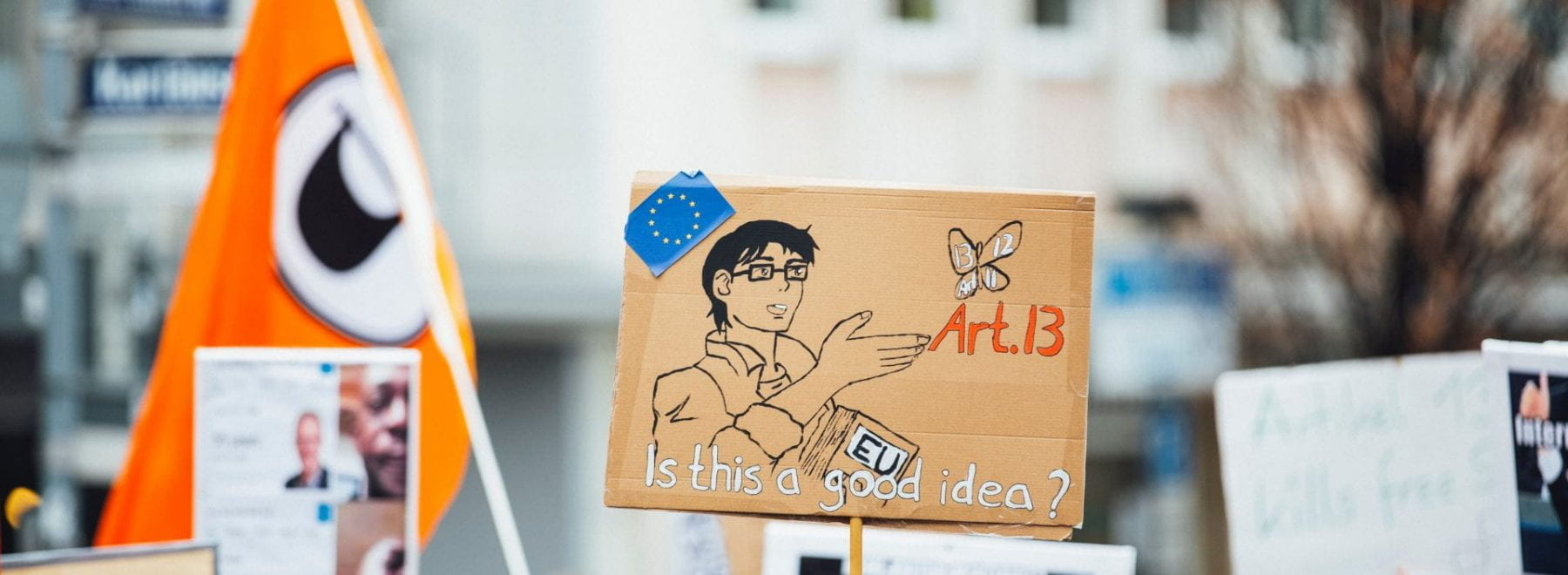 Protest sign reading 'Is Article 13 a good idea?'