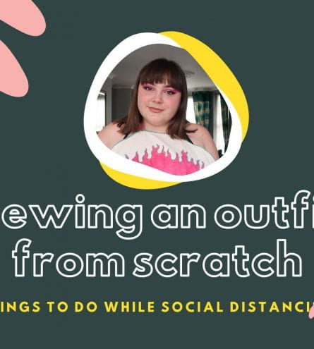 Thumbnail that reads: sewing an outfit from scratch, things to do while social distancing. Image of a girl smiling in the centre. Cartoon leaves around the edge of the image