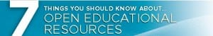 Educause Seven Things You Should Know About Open Educational Resources